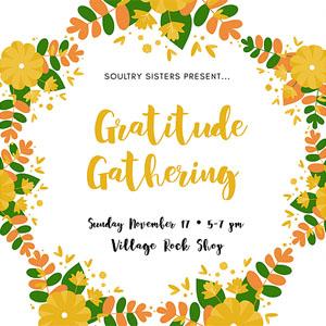 Soultry Sisters Gratitude Gatherings at Village Rock Shop